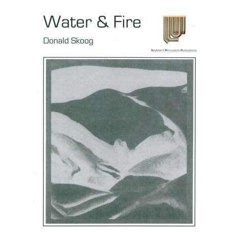 Water and Fire by Donald Skoog