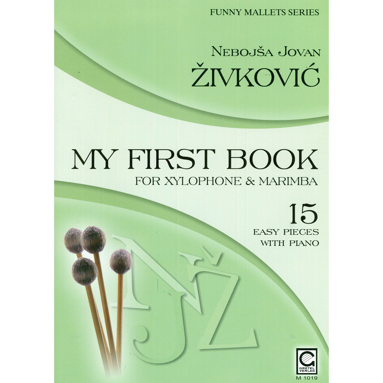 Funny Mallets - My First Book for Xylophone and Marimba by Nebojsa Jovan Zivkovic