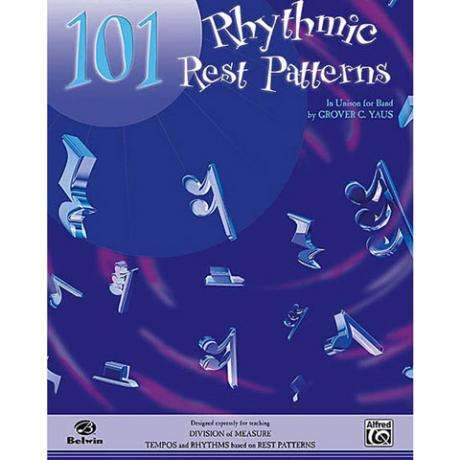 101 Rhythmic Rest Patterns for Drums by Grover C. Yaus