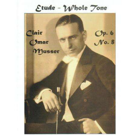Etude - Whole Tone Op. 6 No. 8 by Clair Omar Musser