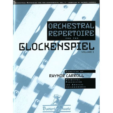 Orchestral Repertoire for the Glockenspiel - Vol. 1 by Raynor Carroll