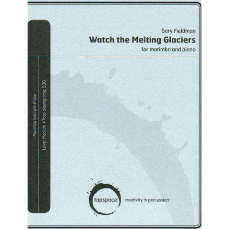 Watch the Melting Glaciers by Gary Fieldman