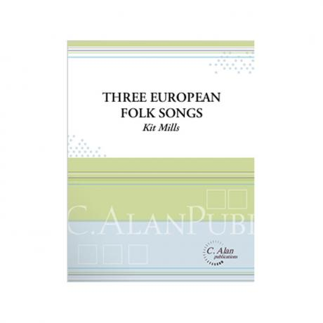 Three European Folk Songs by Kit Mills