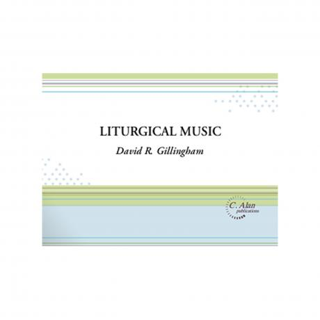 Liturgical Music by David R. Gillingham