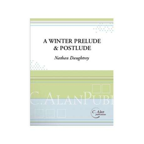 A Winter Prelude & Postlude by Nathan Daughtrey