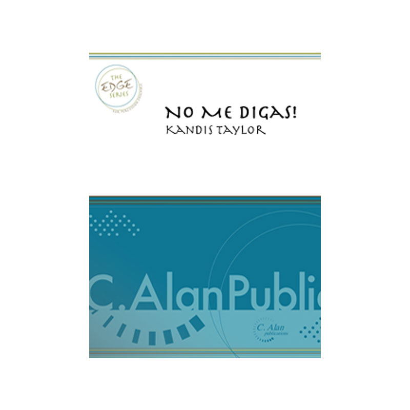 No Me Digas! by Kandis Taylor