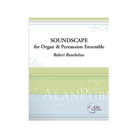 Soundscape for Organ & Percussion Ensemble by Robert Rumbelow