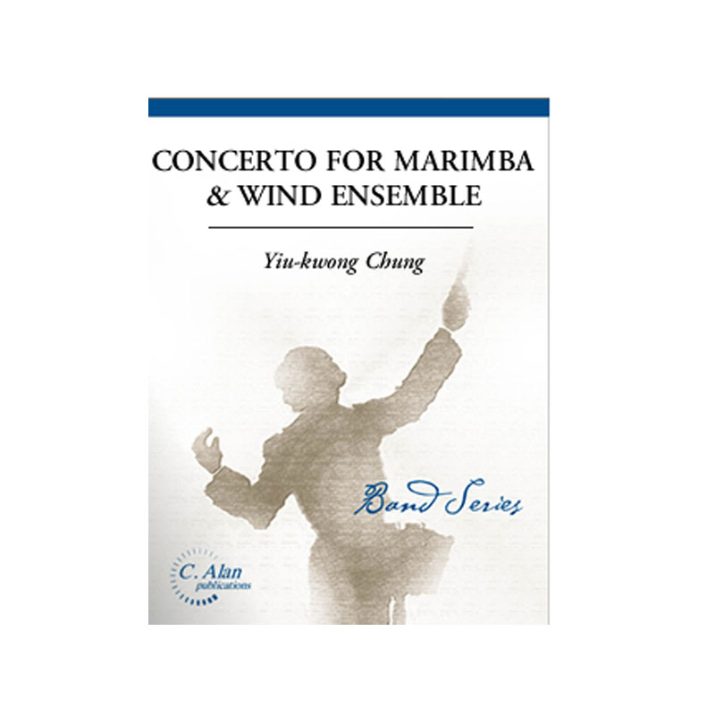 Concerto for Marimba & Wind Ensemble (Piano Reduction) by Yiu-kwong Chung