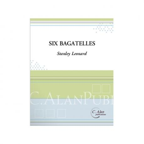 Six Bagatelles by Stanley Leonard