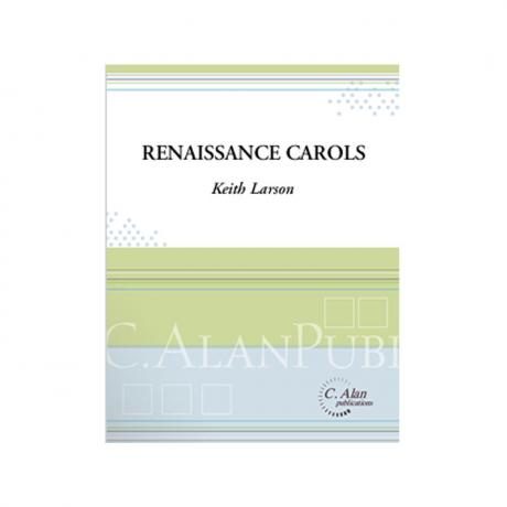 Renaissance Carols by Keith Larson