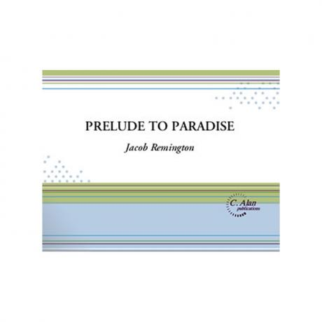 Prelude to Paradise by Jacob Remington
