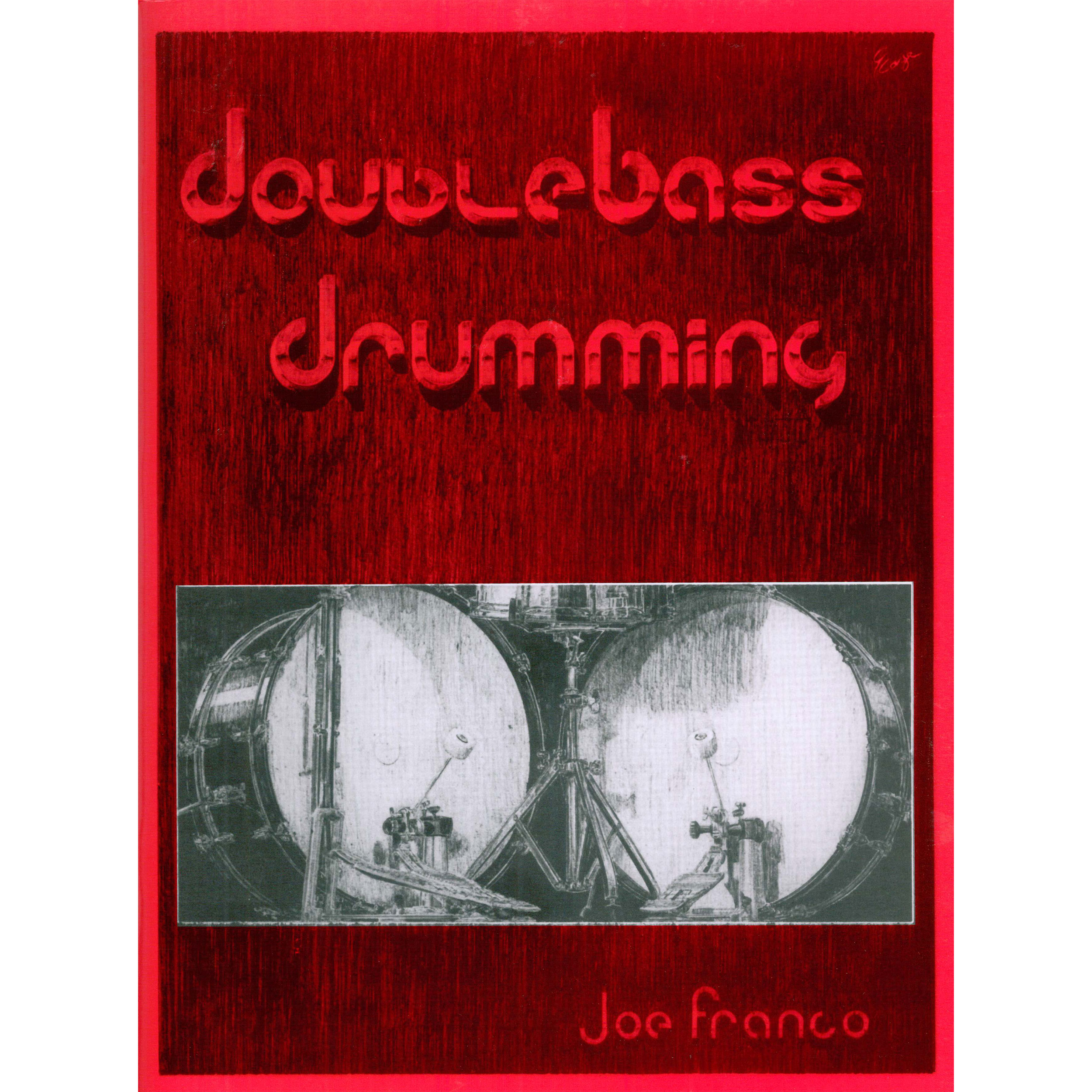 Double Bass Drumming by Joe Franco