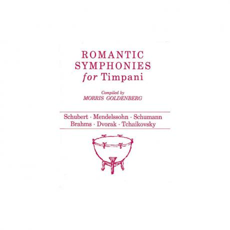Romantic Symphonies for Timpani by Morris Goldenberg