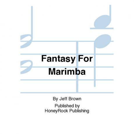 Fantasy for Marimba by Jeff Brown