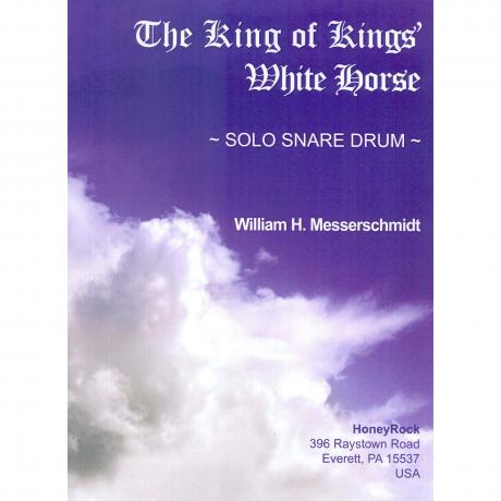 The King of Kings' White Horse by William H. Messerschmidt