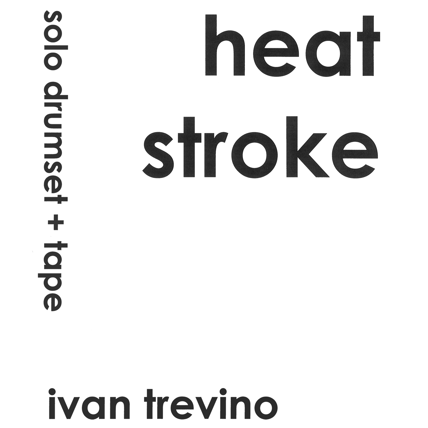 Heat Stroke by Ivan Trevino