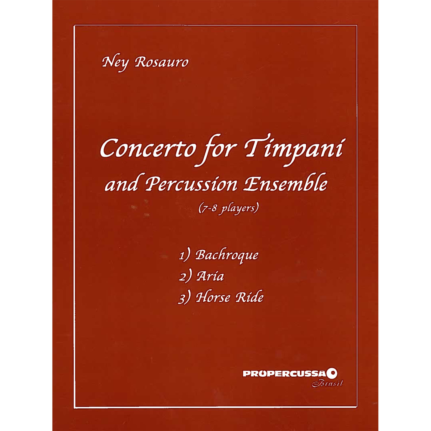 Concerto for Timpani and Percussion Ensemble by Ney Rosauro