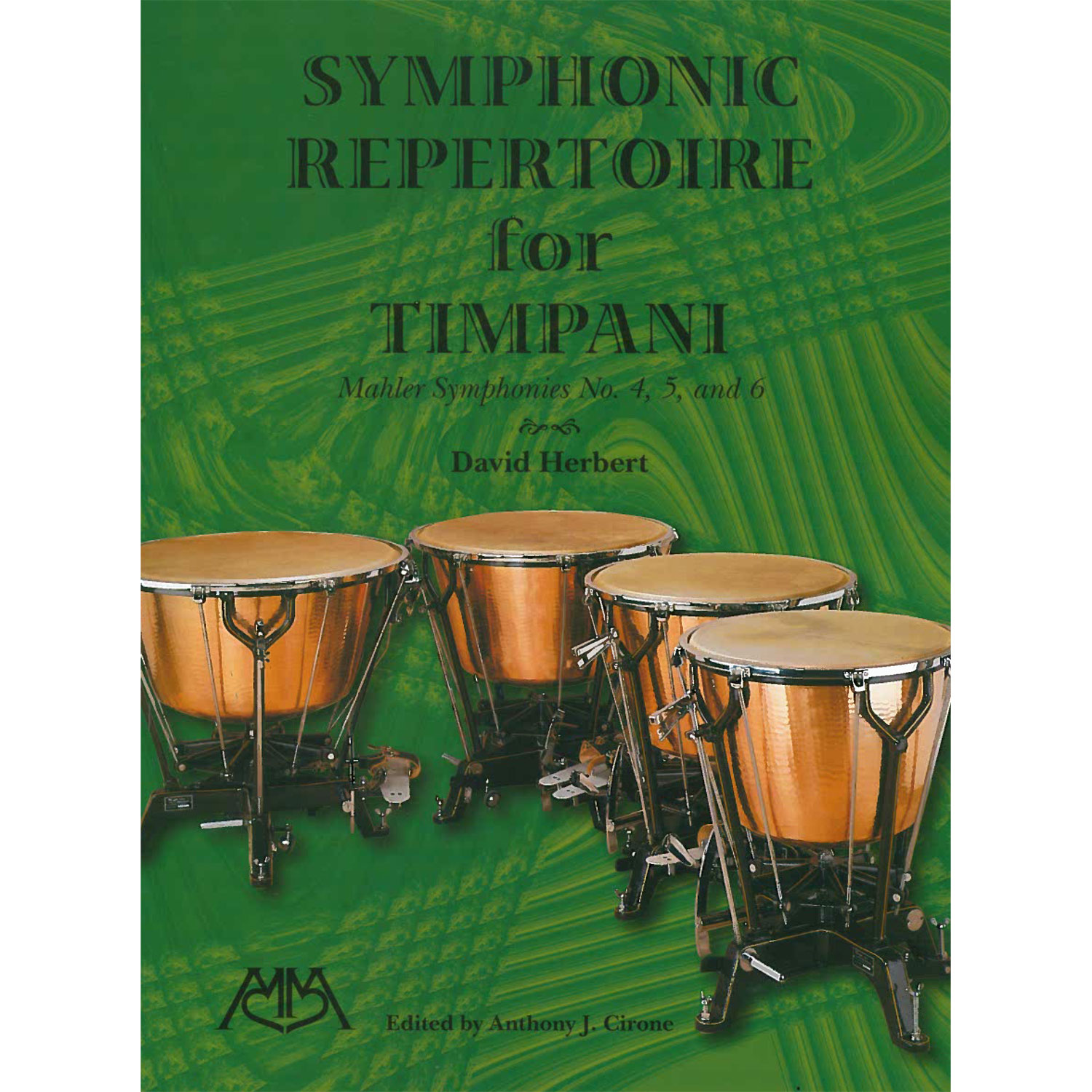 Symphonic Repertoire For Timpani: Mahler Symphonies 4-6 by David Herbert ed. Cirone
