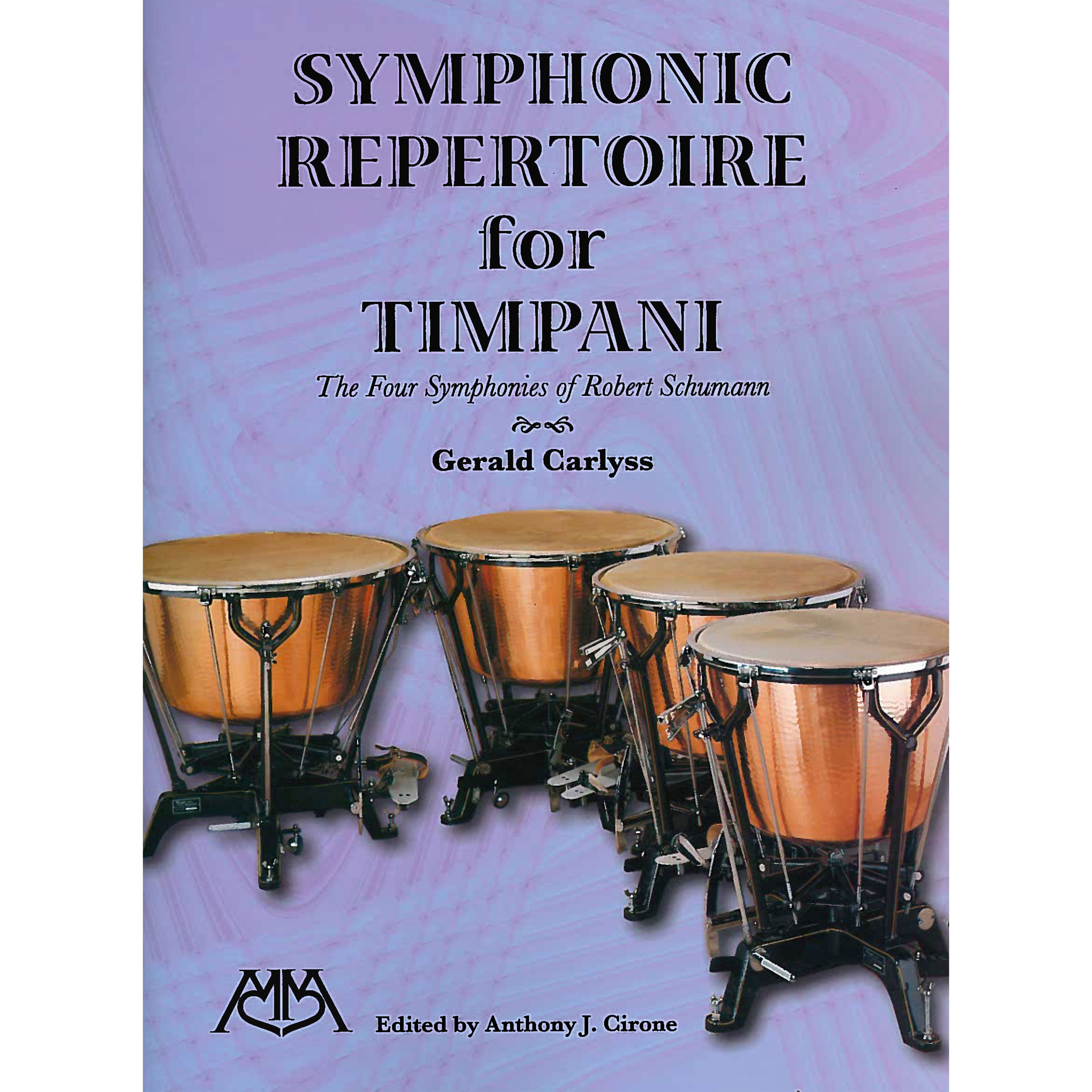 Symphonic Repertoire for Timpani: The Four Symphonies of Robert Schumann by Gerald Carlyss