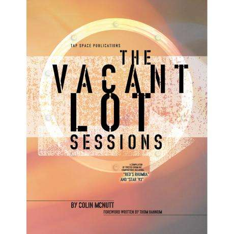 The Vacant Lot Sessions by Colin McNutt