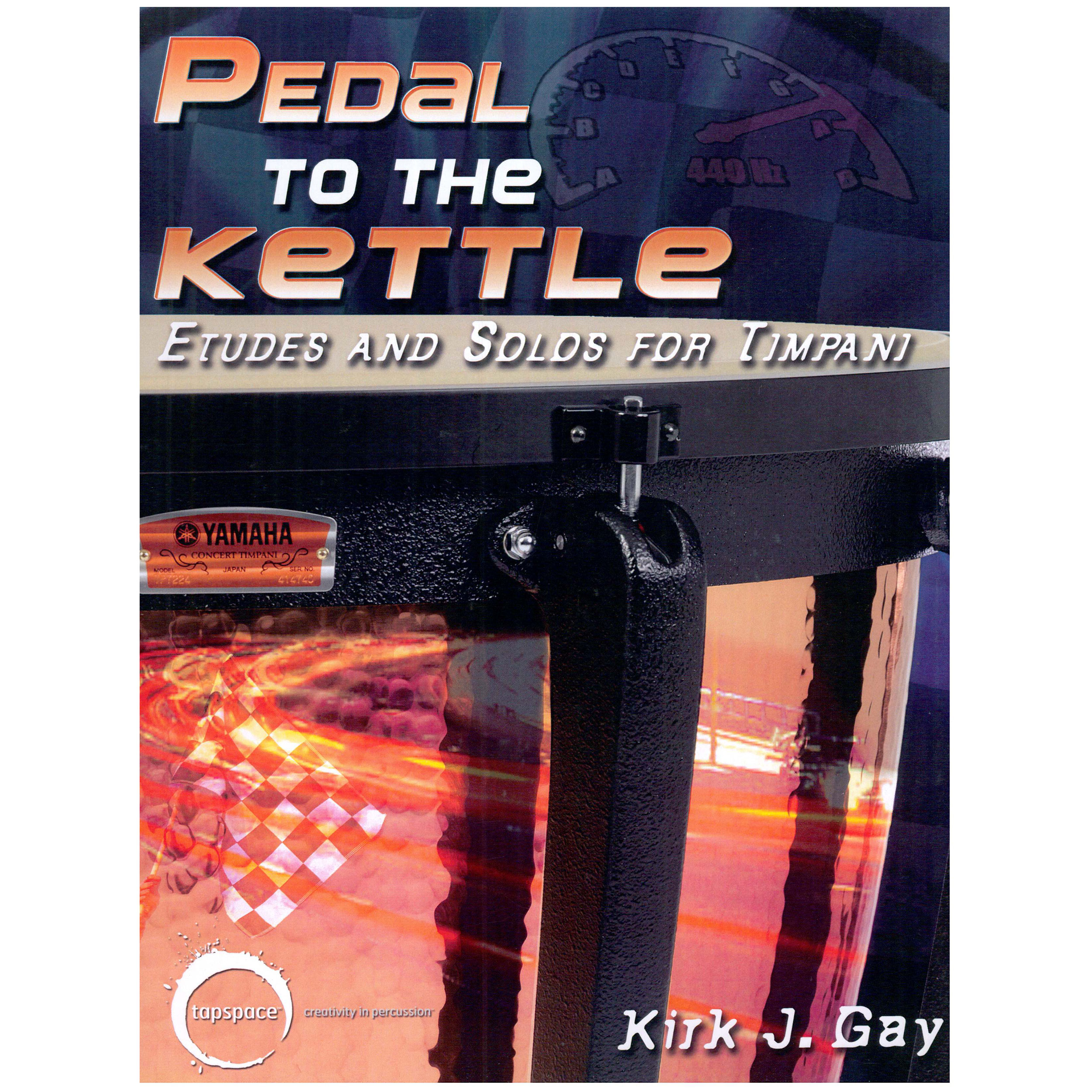 Pedal to the Kettle by Kirk J. Gay
