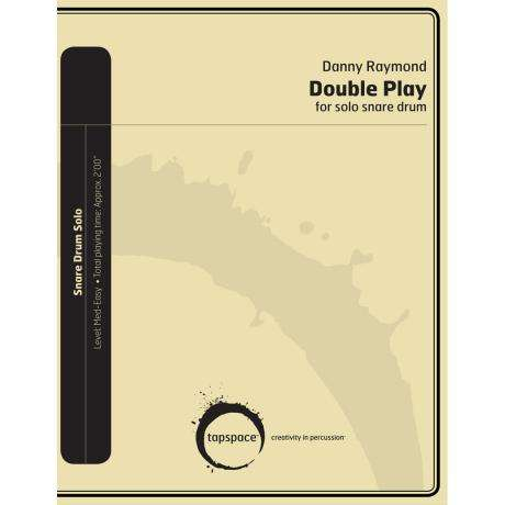Double Play for Solo Snare Drum by Danny Raymond