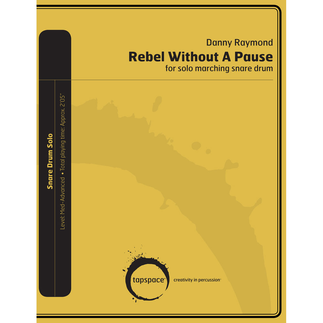 Rebel Without A Pause for Solo Marching Snare Drum by Danny Raymond